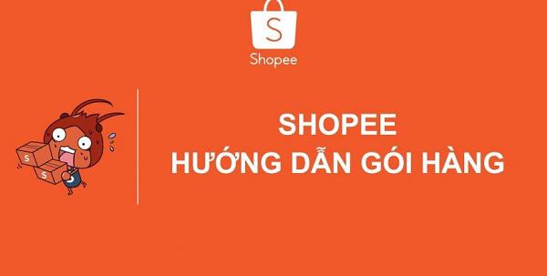 hướng dẫn gói hàng của shopee